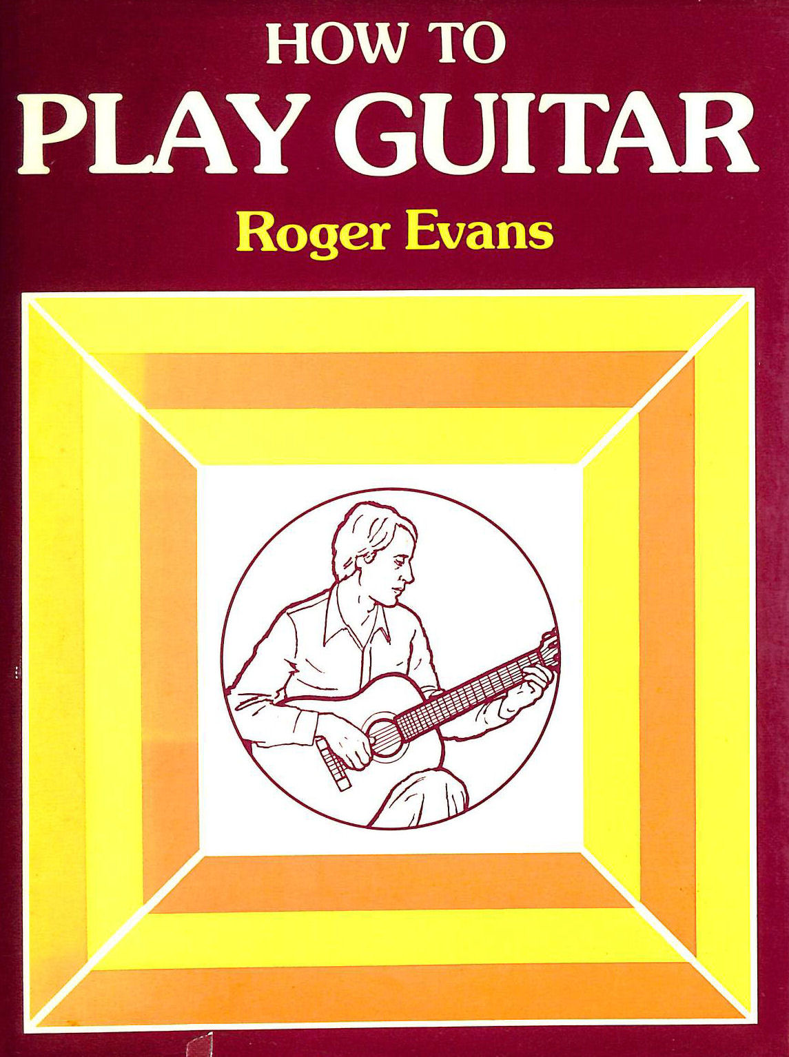 Image for How to play guitar: A new book for everyone interested in the guitar