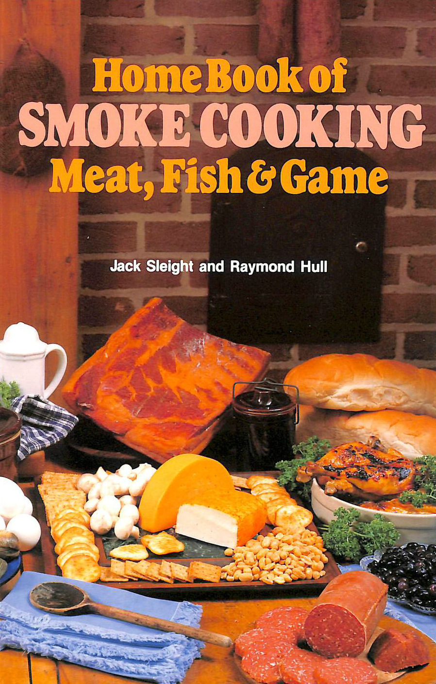 Image for Home Book of Smoke Cooking: Meat, Fish and Game