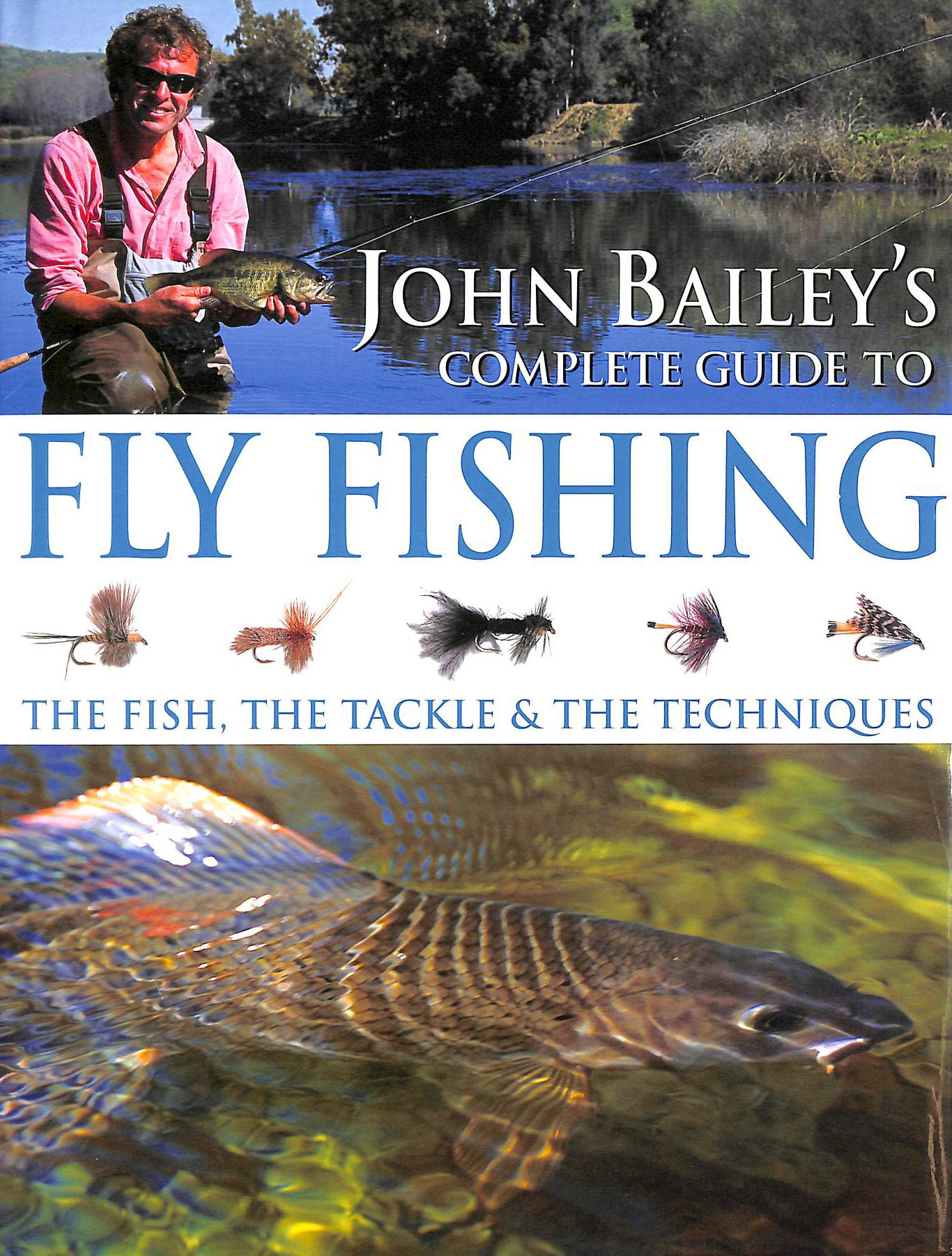 Image for John Bailey's Complete Guide to Fly Fishing