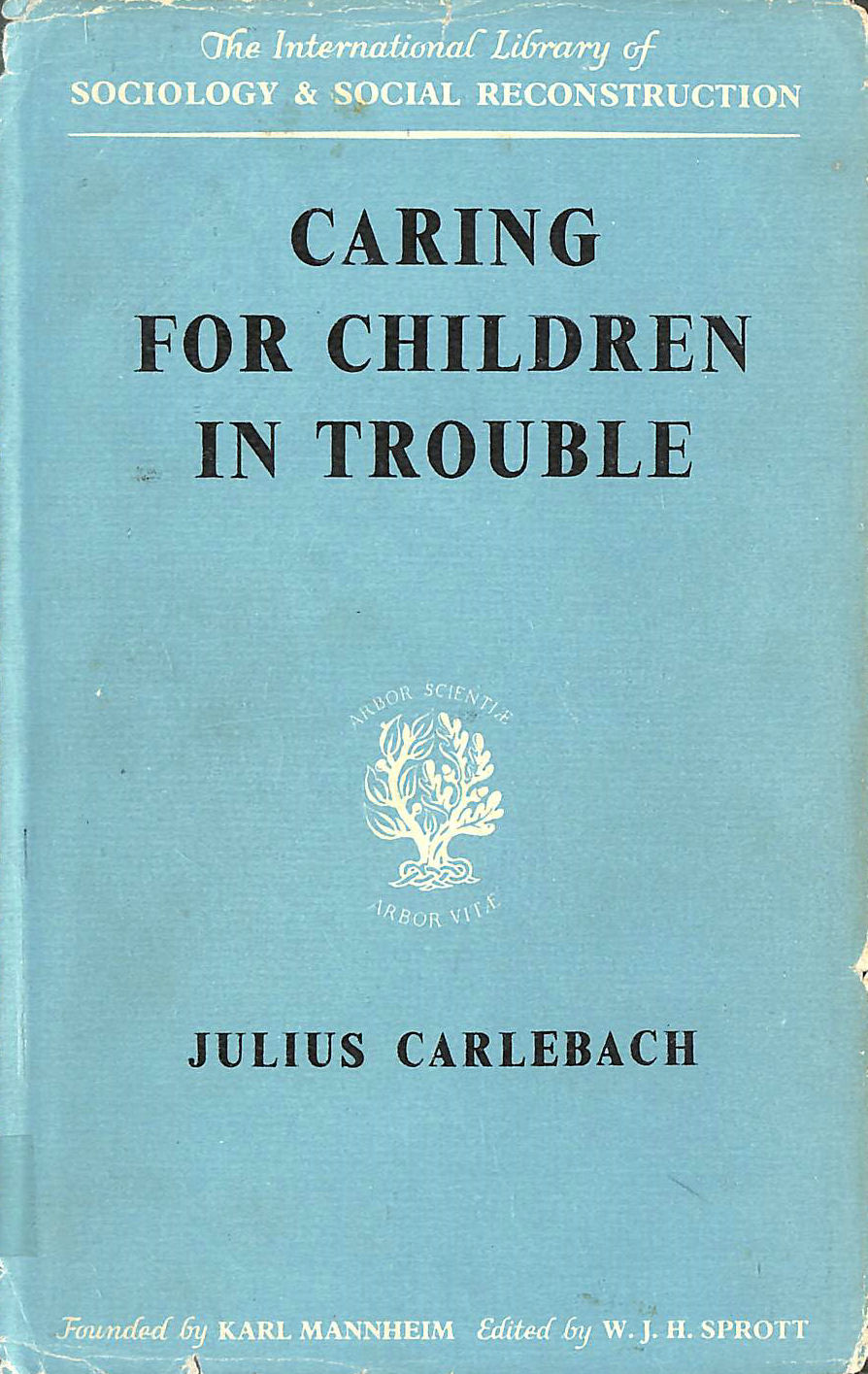 Image for Caring for Children in Trouble (International Library of Society)
