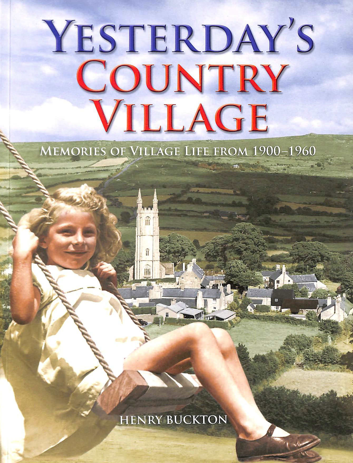 Image for Yesterday's Country Village: Memories of Village Life from 1900-1960