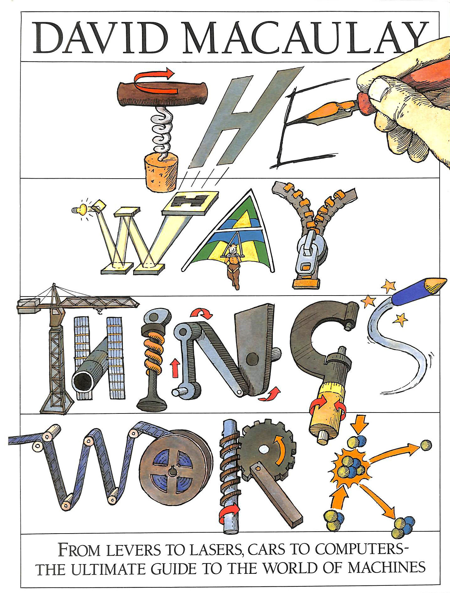 Image for The Way Things Work: From Levers to Lasers, Cars to Computers. The Ultimate Guide to the World of Machines