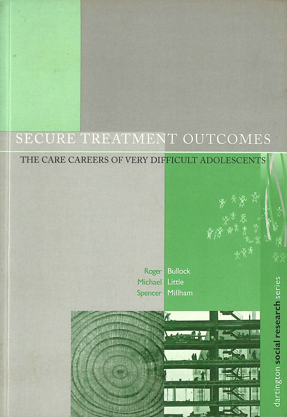 Image for Secure Treatment Centres: Care Careers of Very Difficult Adolescents (Dartington Social Research Series)