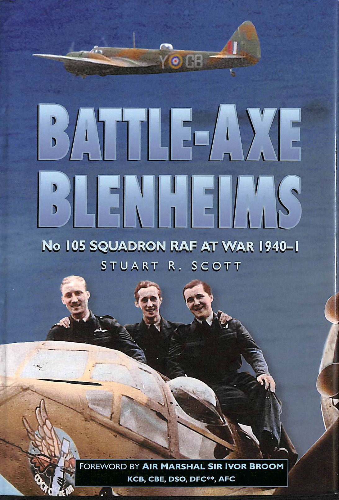 Image for Battle-Axe Blenheims: No 105 Squadron RAF at War 1940-1