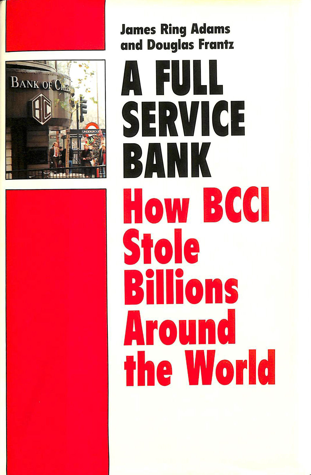 Image for A Full Service Bank: How BCCI Stole Billions Around the World