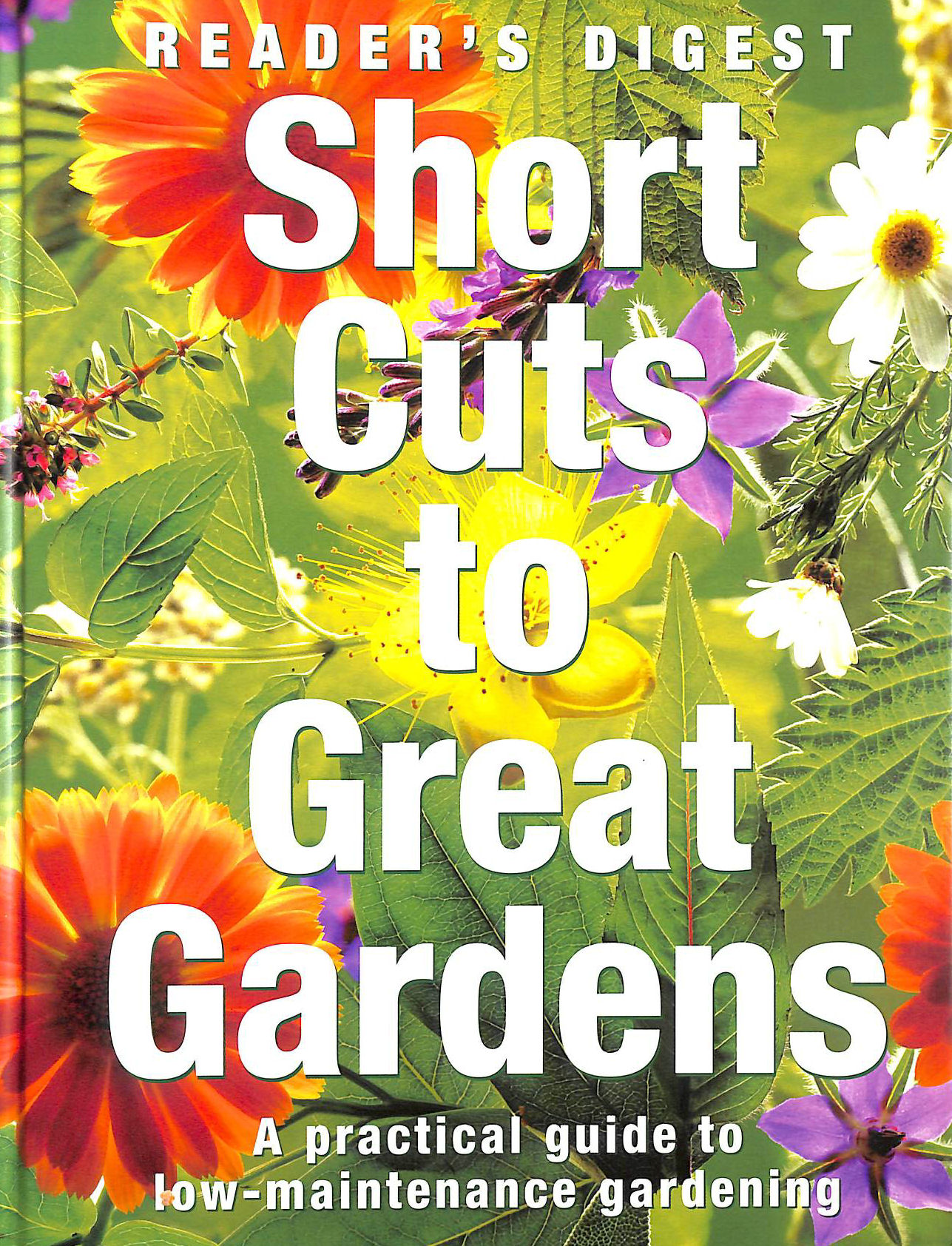 Image for Short Cuts to Great Gardens: A Practical Guide to Low-Maintenance Gardening (Readers Digest)