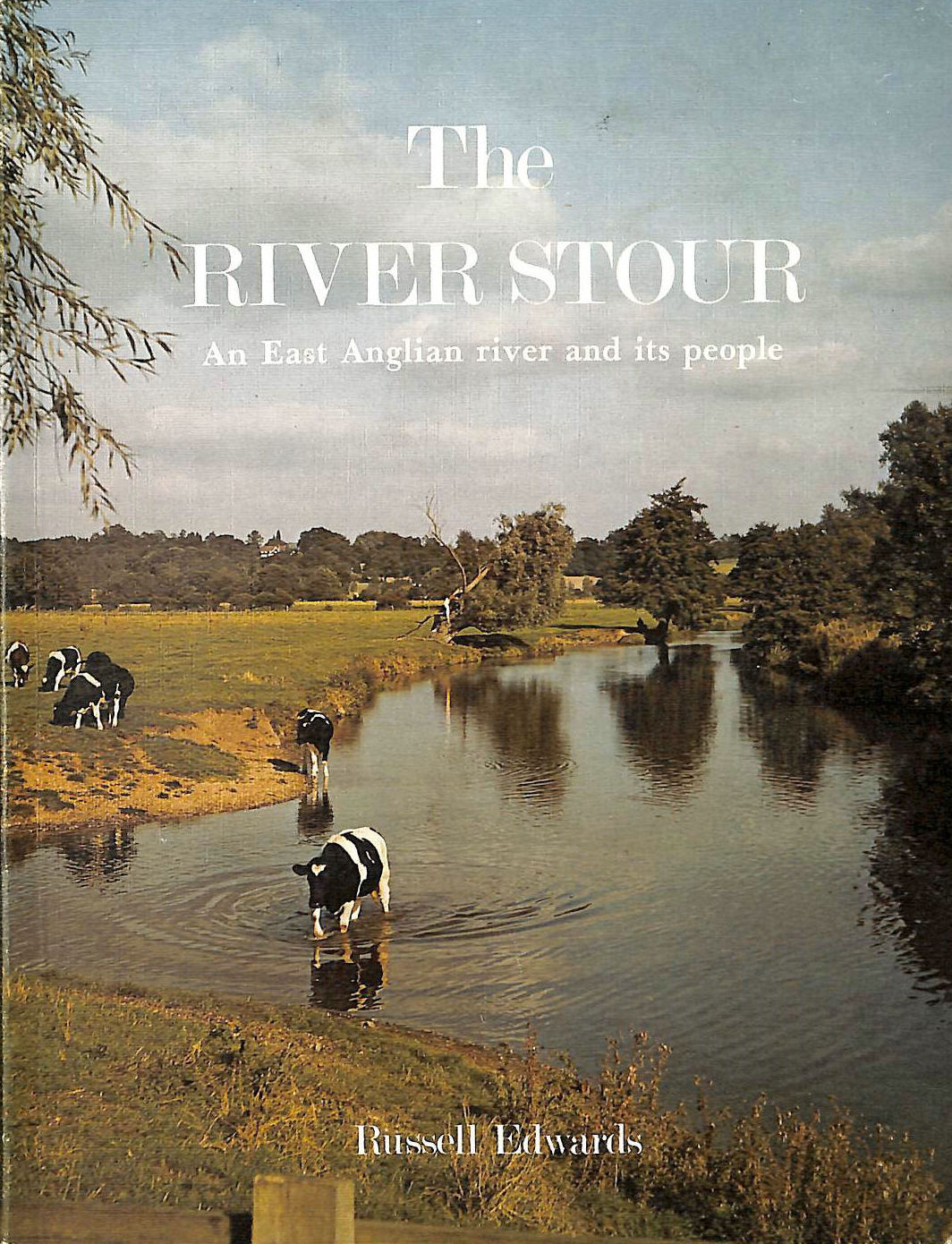 Image for The River Stour: An East Anglian River and Its People