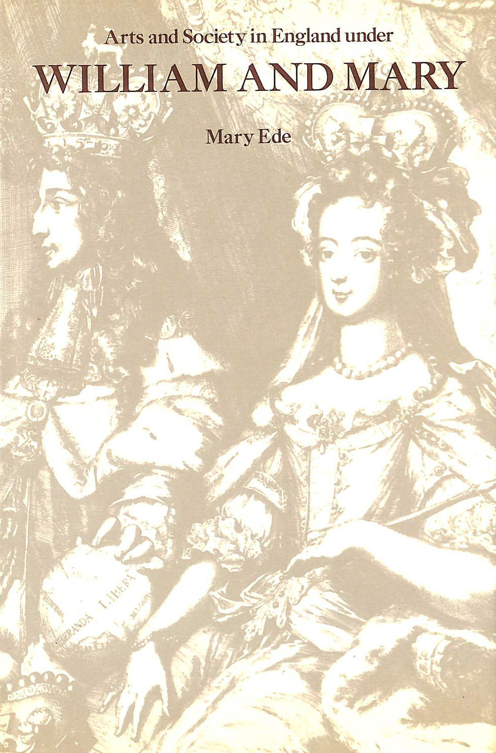 Image for Arts and Society in England Under William and Mary