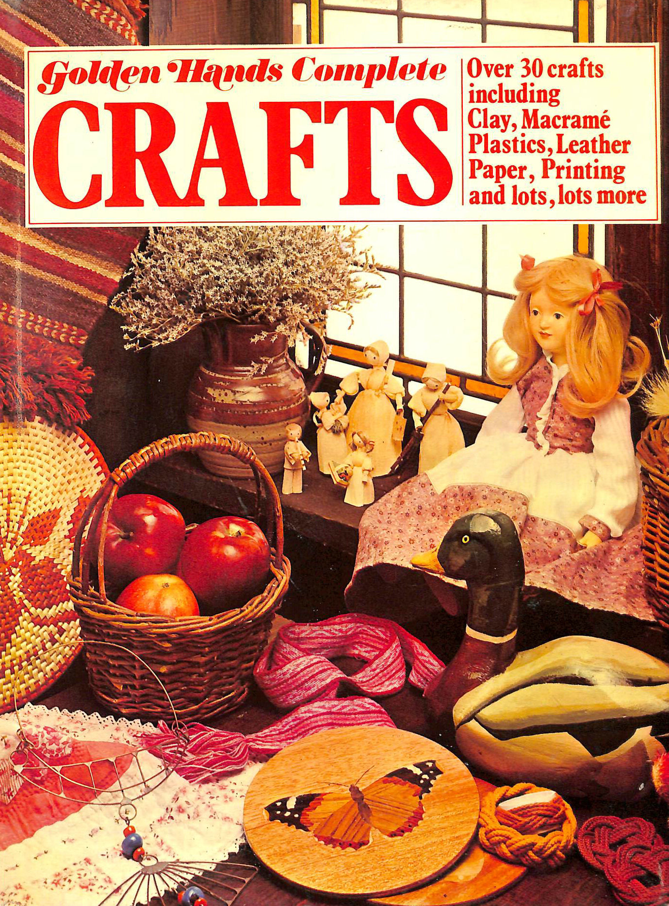 Image for Complete Book of Crafts: Over 30 crafts including Clay, Macrame, Plastics, Leather, Paper, Printing and lots more