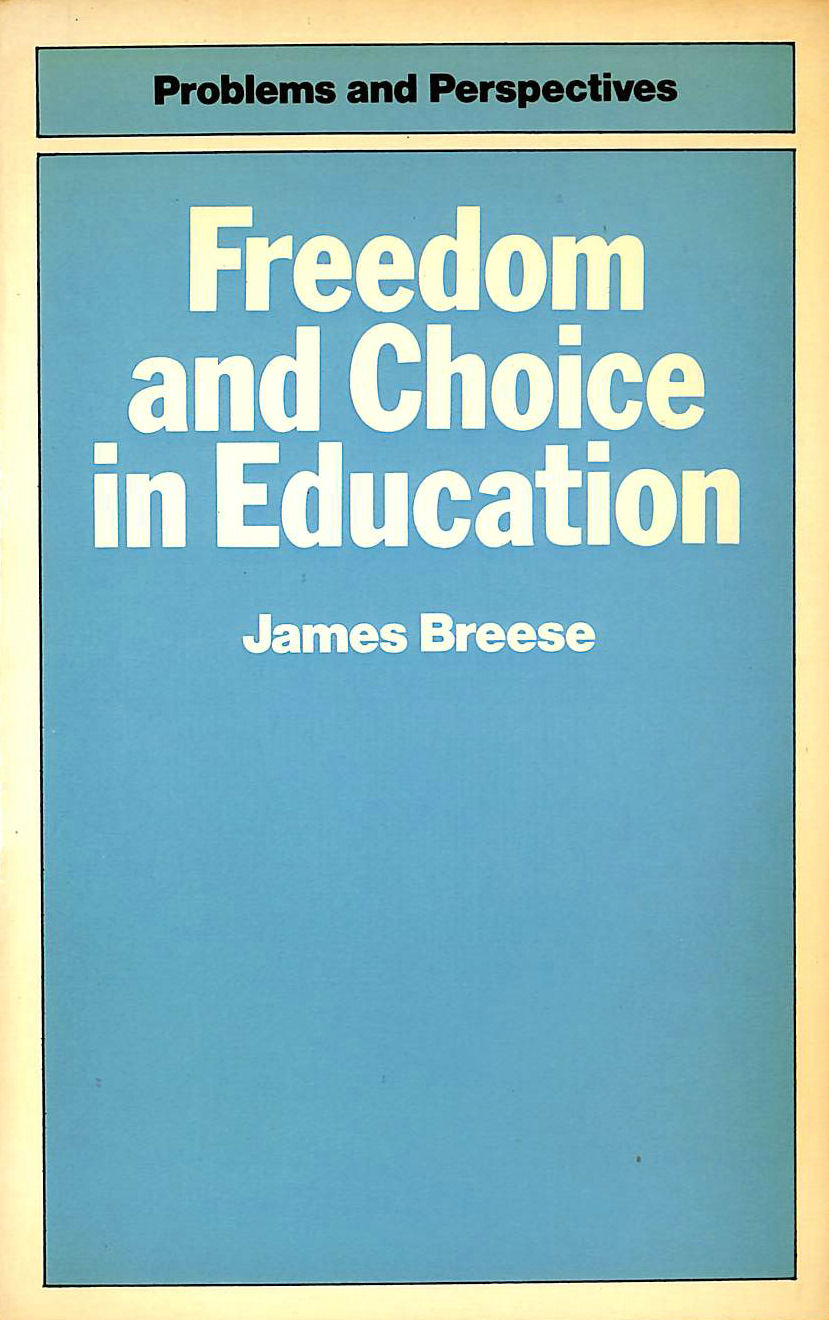 Image for Freedom and Choice in Education (Problems and perspectives)