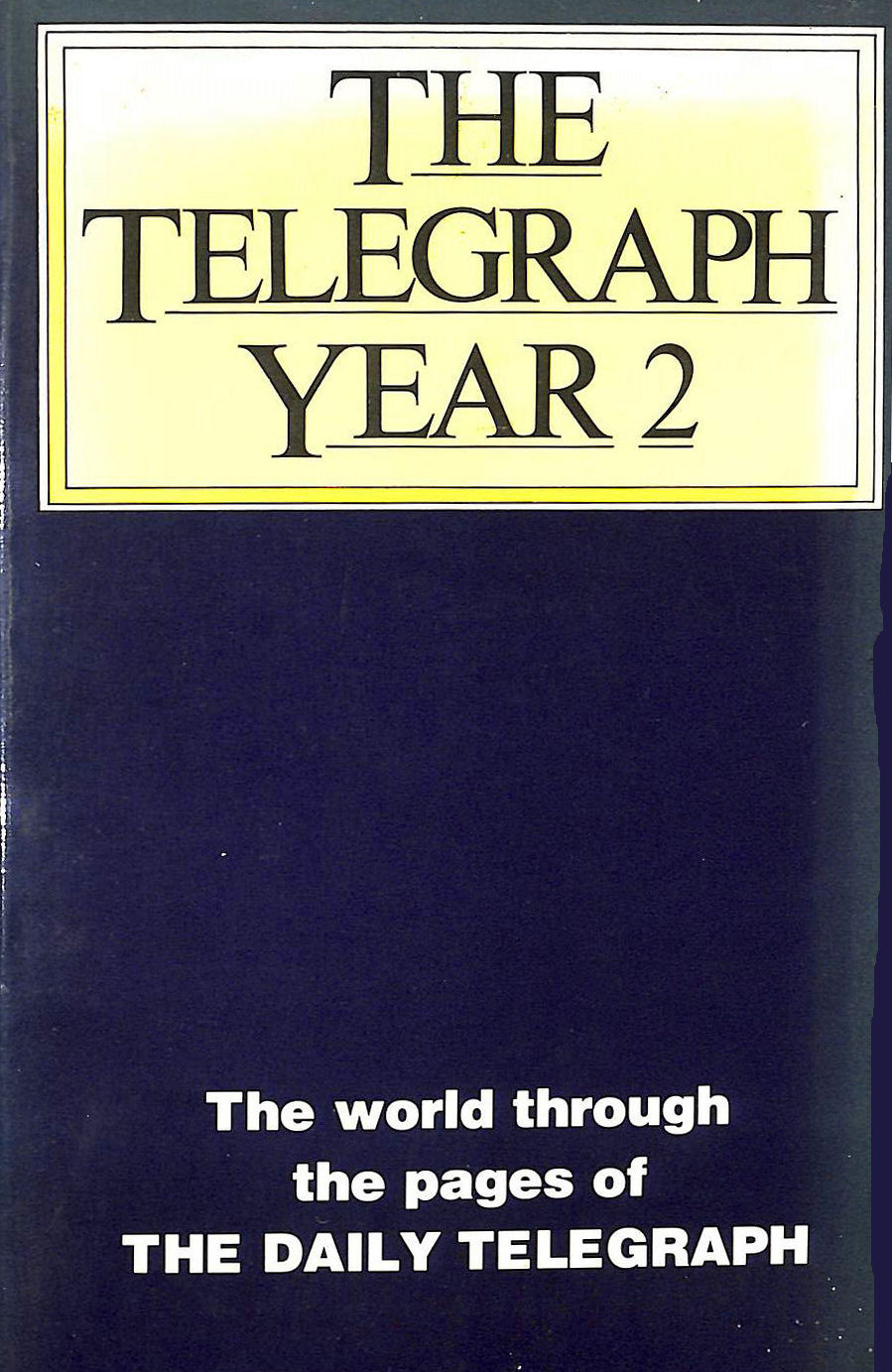 Image for Telegraph Year: No. 2: The World Through the Pages of the Daily Telegraph