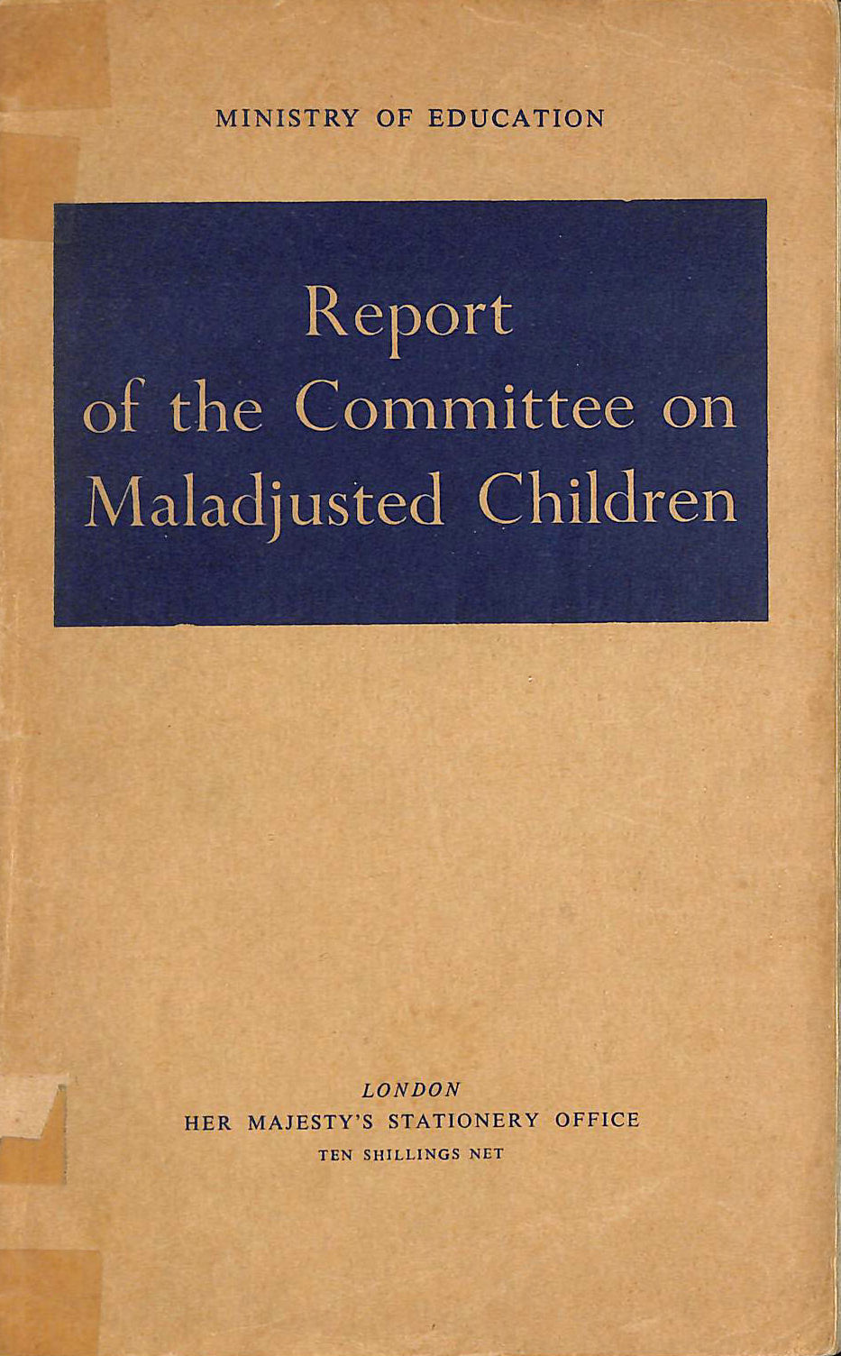 Image for REPORT OF THE COMMITTEE ON MALADJUSTED CHILDREN