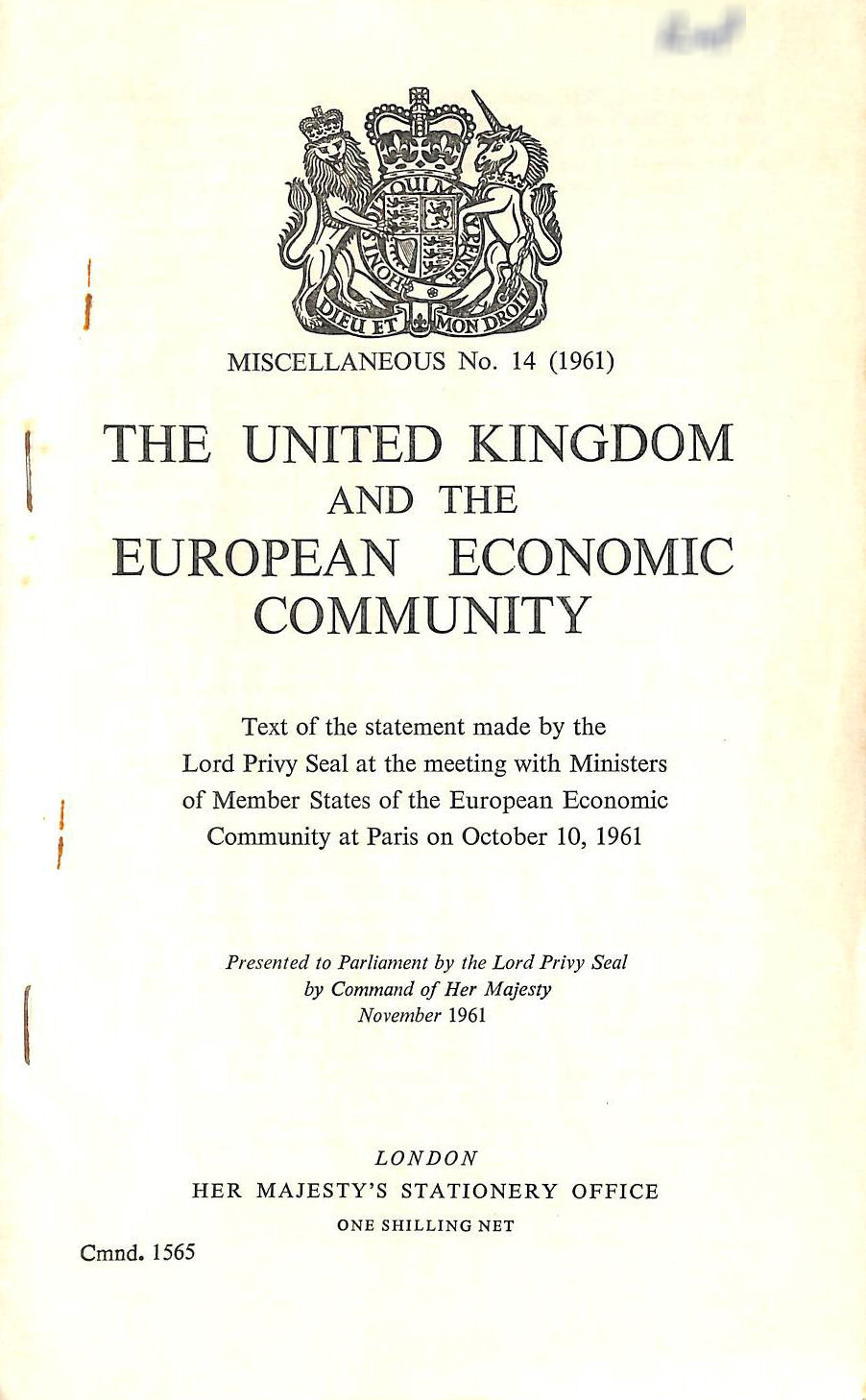 Image for The United Kingdom and the European Economic Community. Text of the Statement mady by the Lord Privy Seal at the Meeting with Ministers of Member States of the European Economic Community at Paris on October 10, 1961. (Cmd 1565)