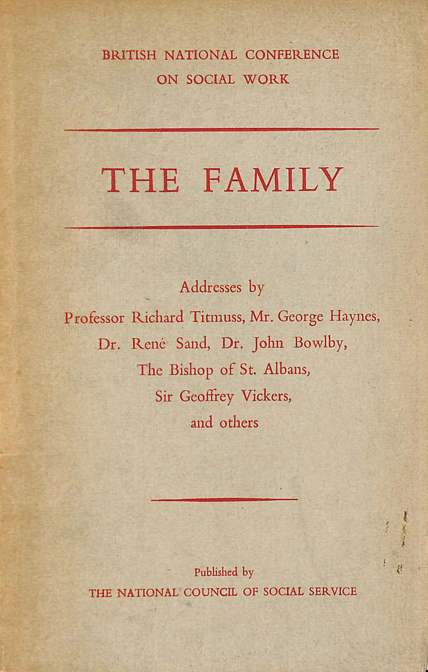 Image for The Family, Report of the British National Conference on Social-Work at Bedford College for Women London 1953