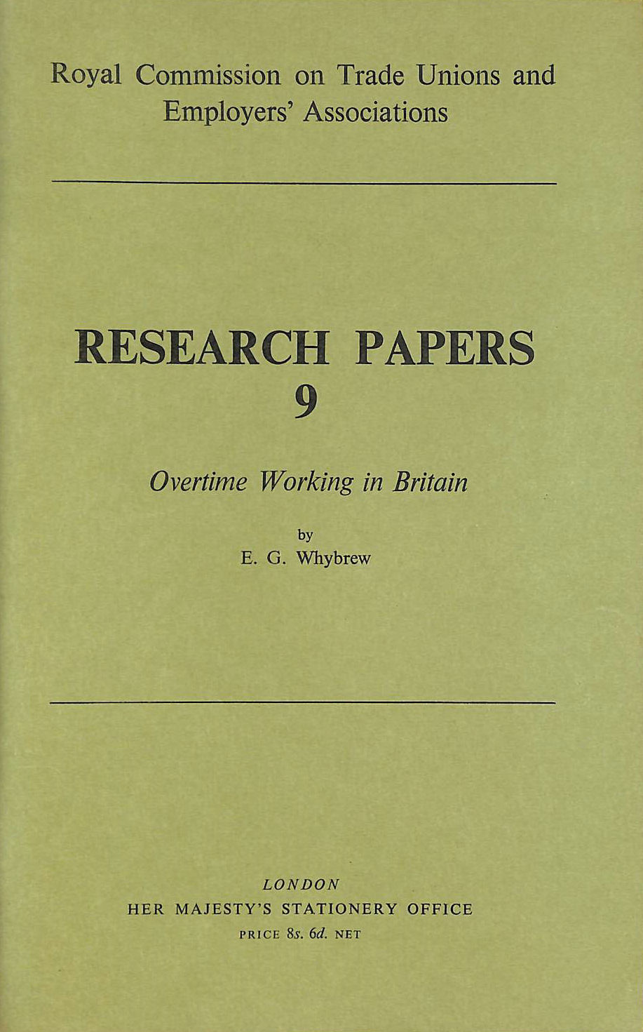 Image for Royal Commission On Trade Unions And Employers' Associations, Research Papers 9: Overtime Working In Britain