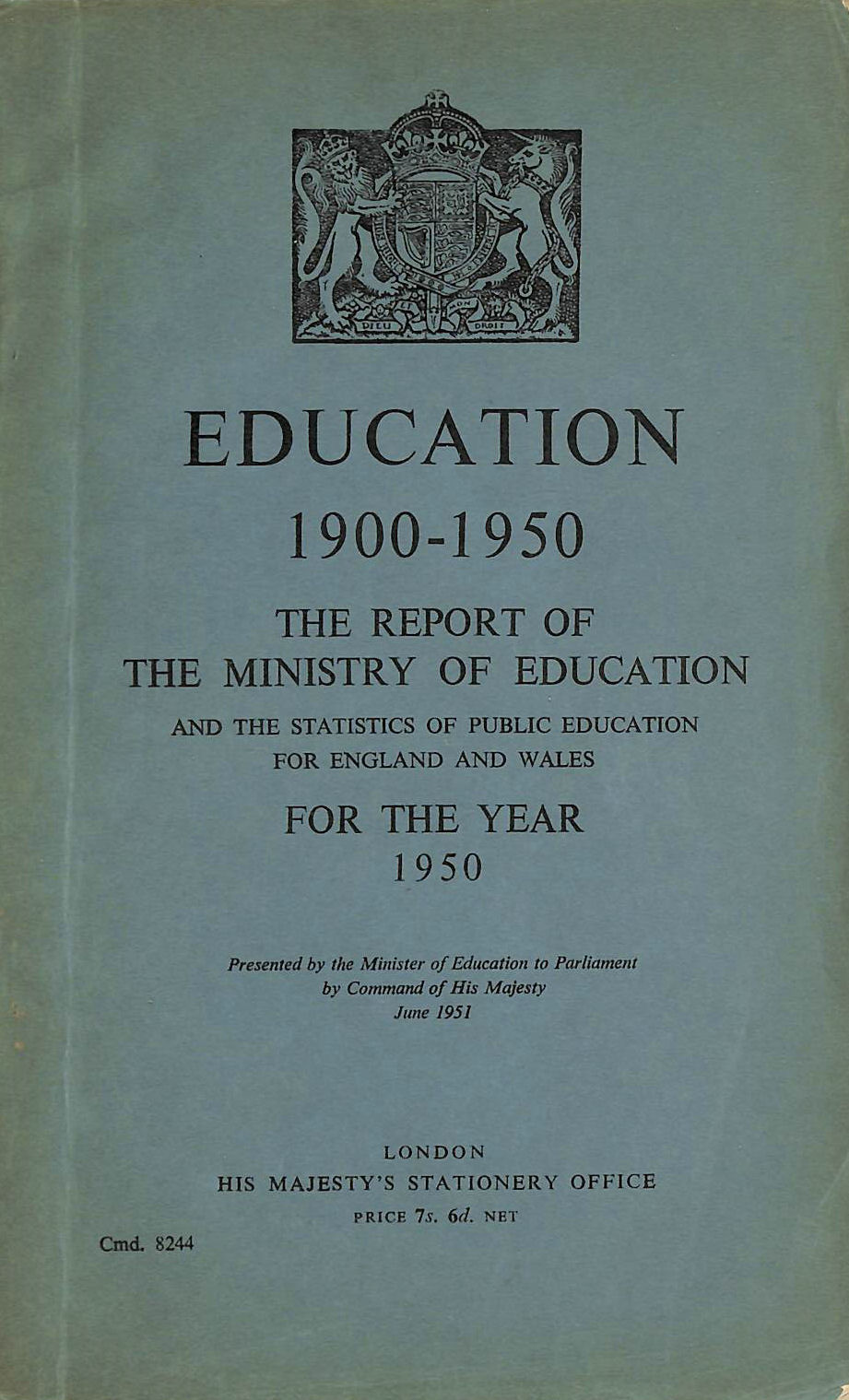 Image for Education 1900 - 1950: The Report of the Ministry of Education and the Statistics of Public Education for England and Wales for the Year 1950.