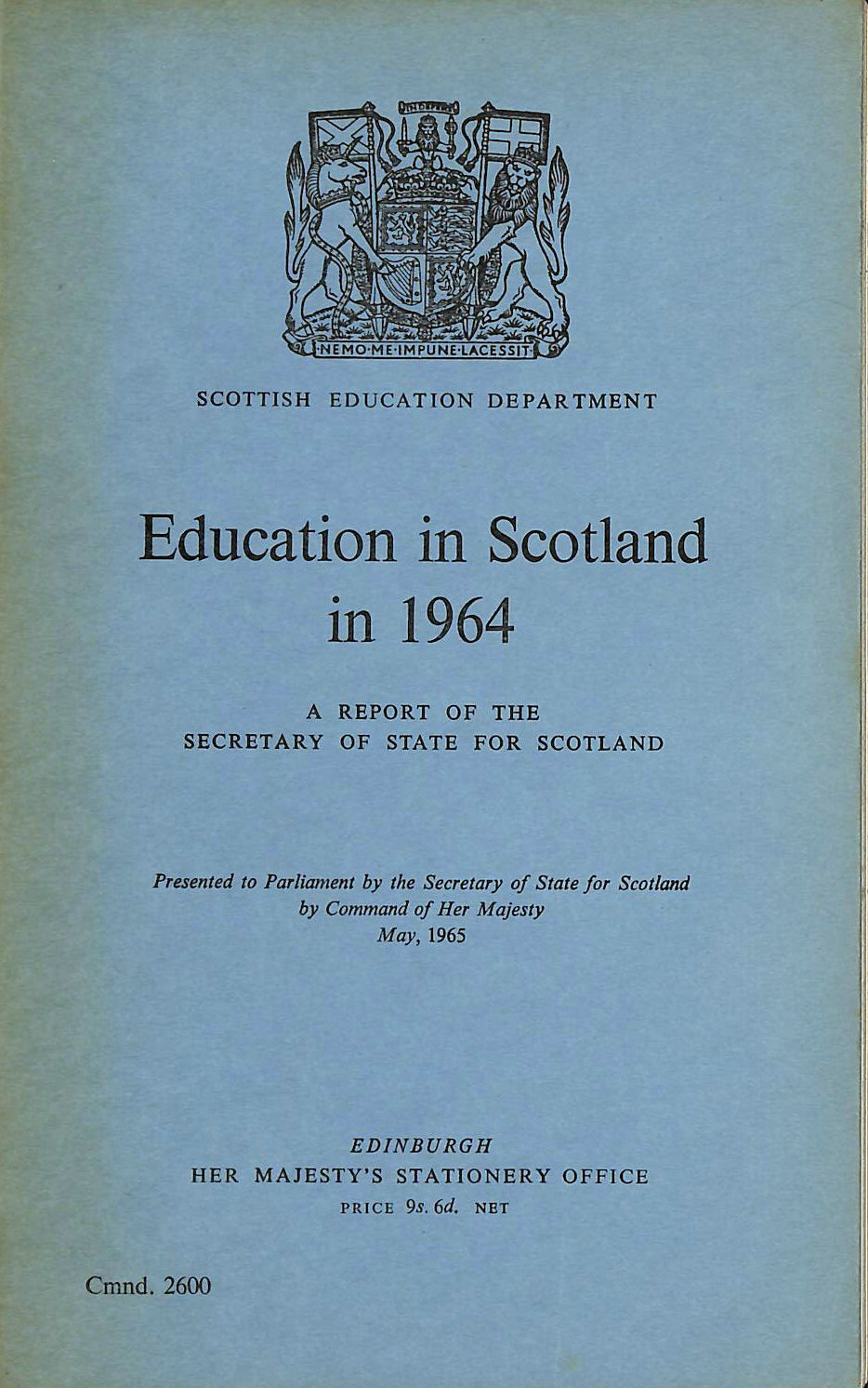 Image for Education in Scotland in 1964, A Reoprt of the Secretary of State for Scotland, Cmd 2600