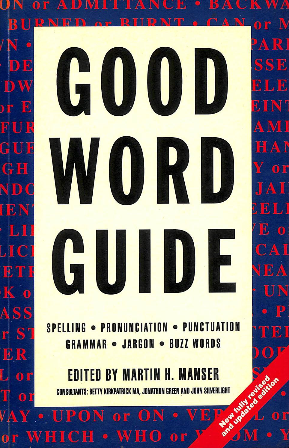 Image for Good Word Guide: Spelling, Pronounciation, Punctuation, Grammar, Jargon, Buzz words