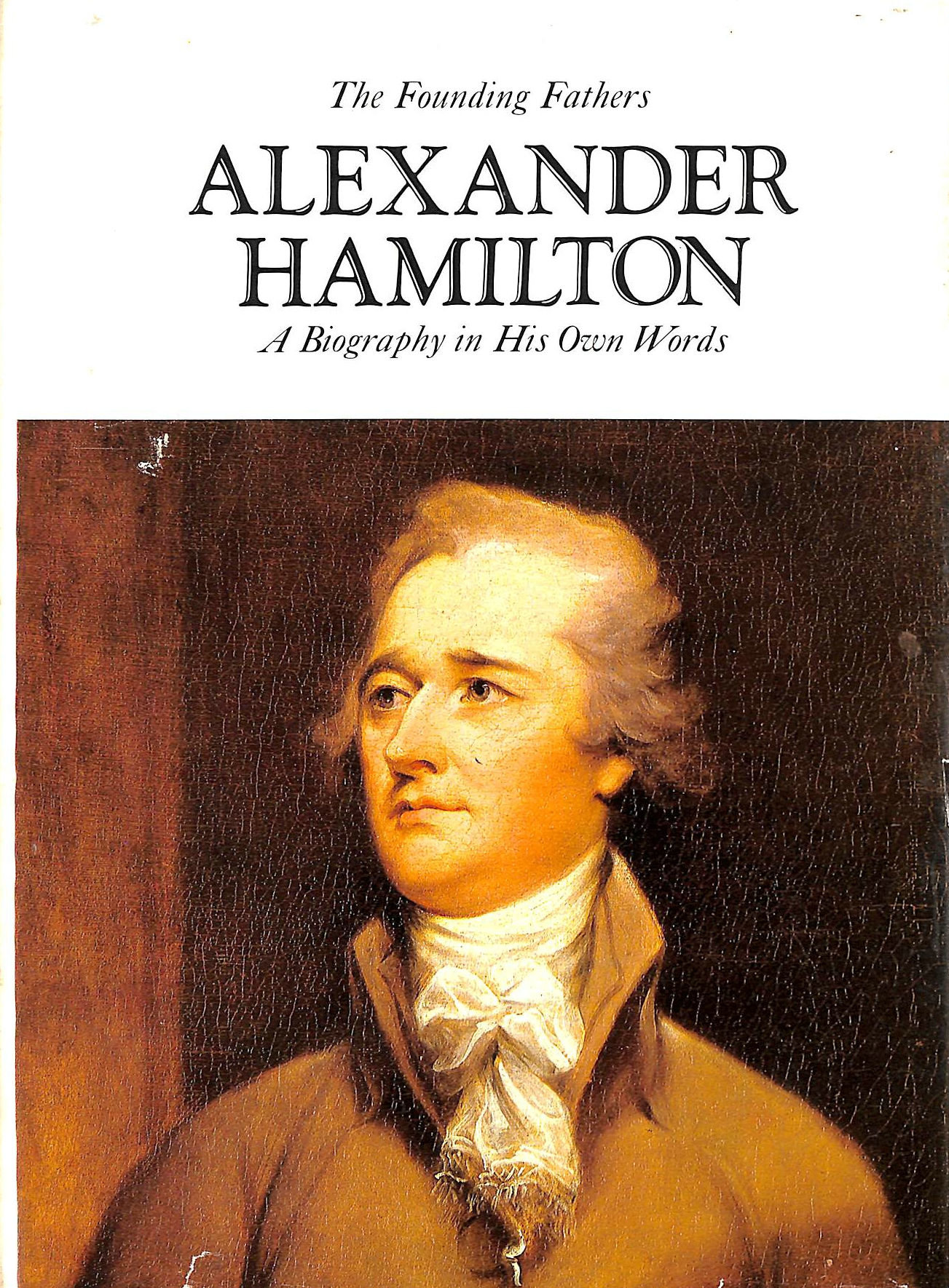 Image for Alexander Hamilton;: A biography in his own words (The Founding fathers)