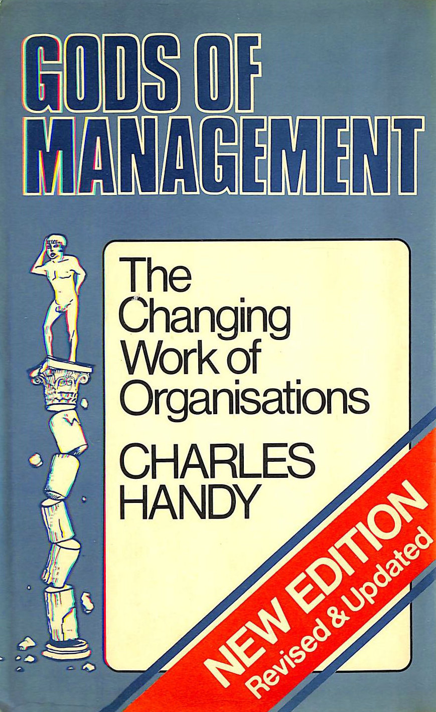 Image for Gods of Management: The Changing Work of Organisations