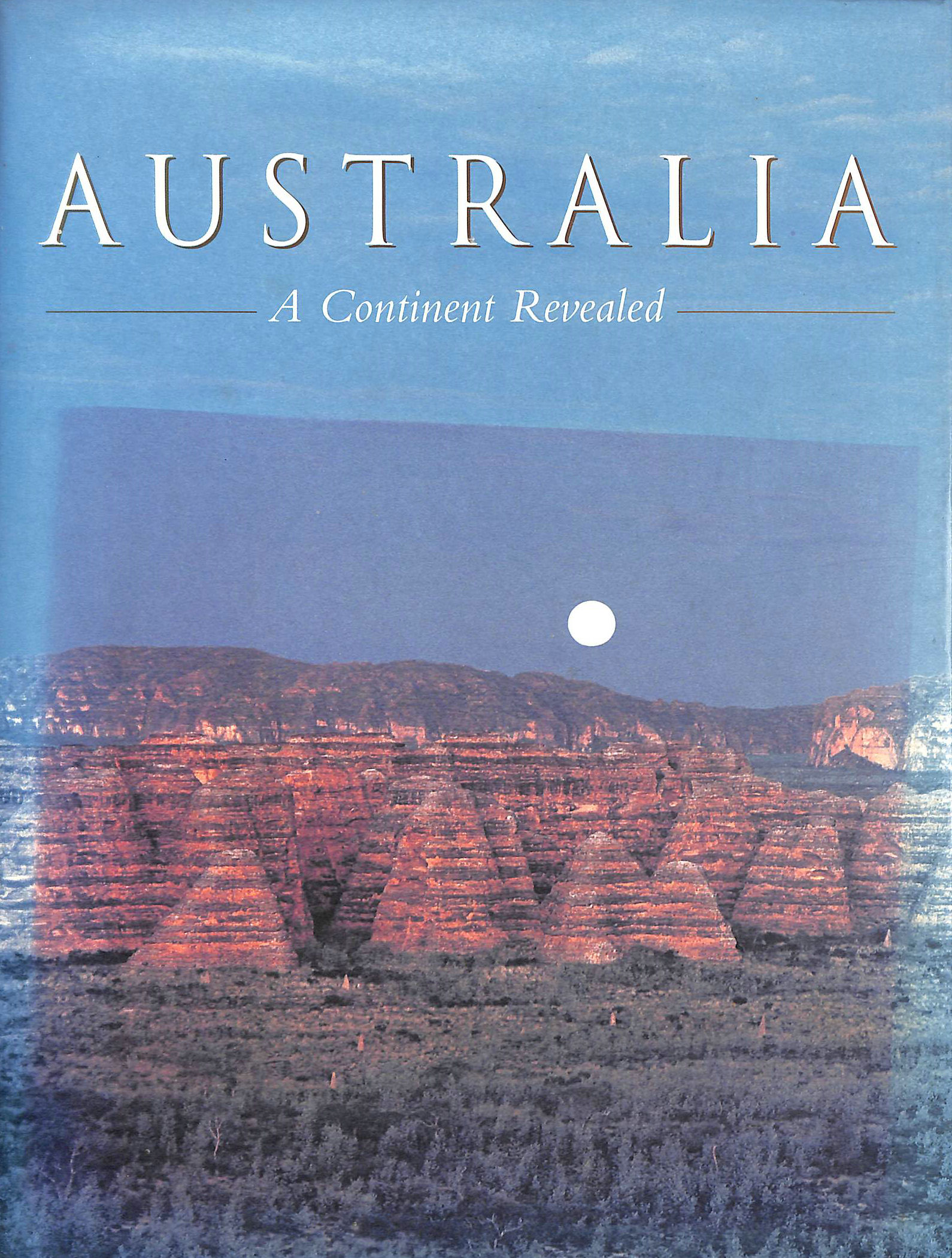 Image for Australia: A Continent Revealed
