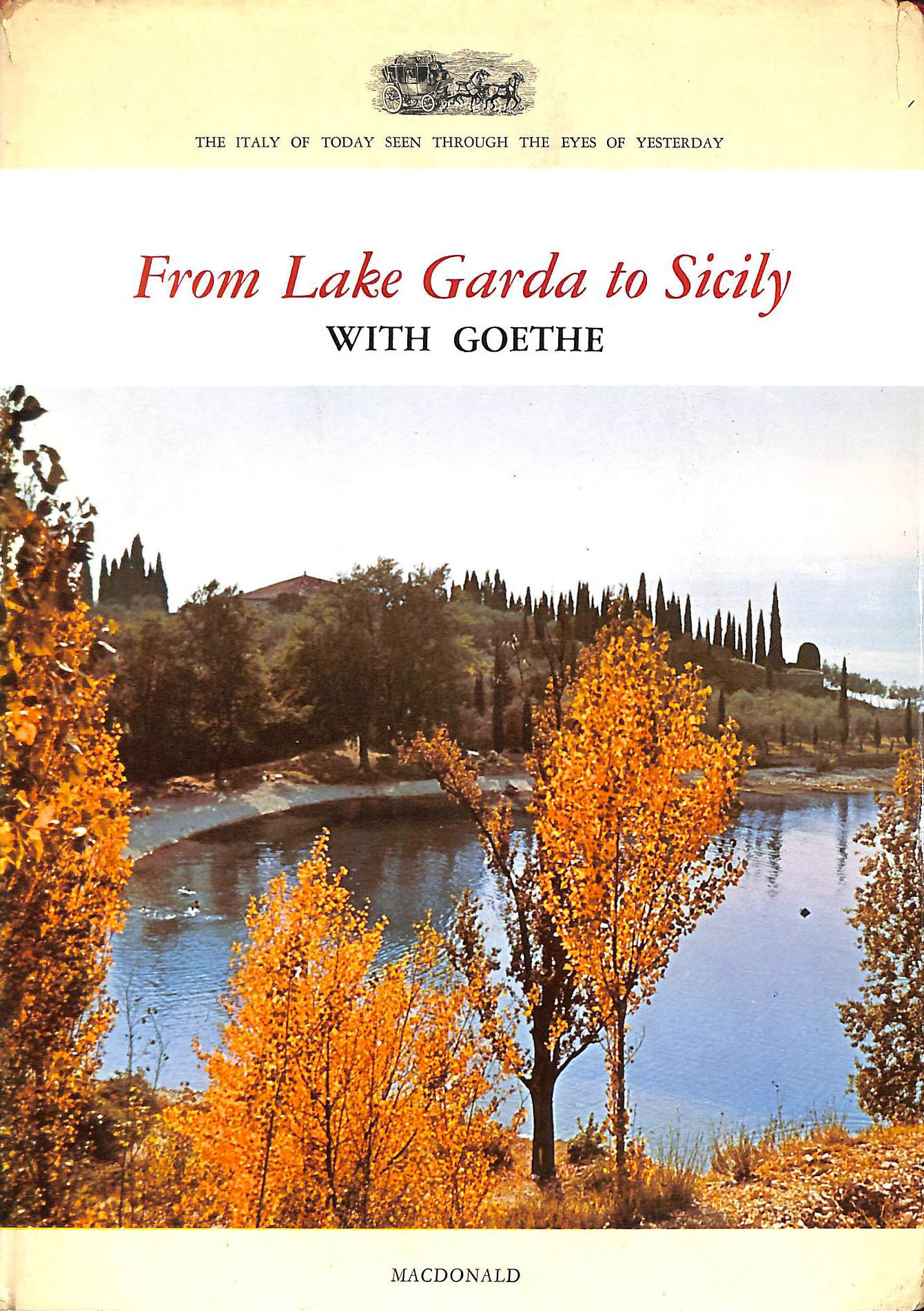 Image for From Lake Garda to Sicily with Goethe (The Italy of today seen through the eyes of yesterday)