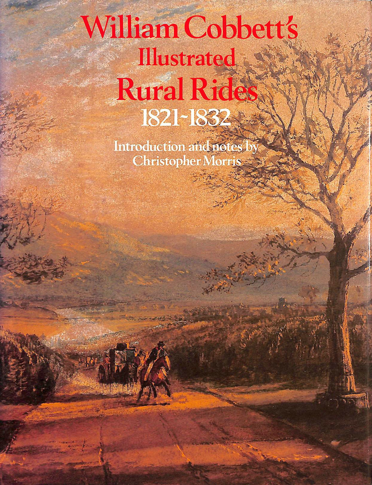 Image for Selections From William Cobbett's Illustrated Rural Rides 1821-1832