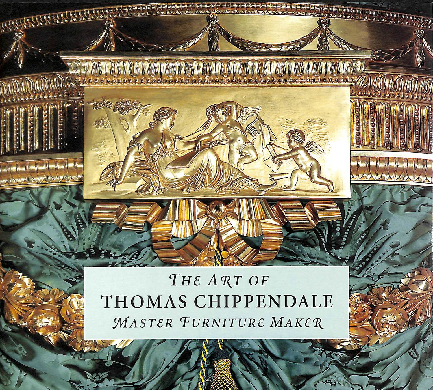 Image for The Art of Thomas Chippendale: Master Furniture Maker