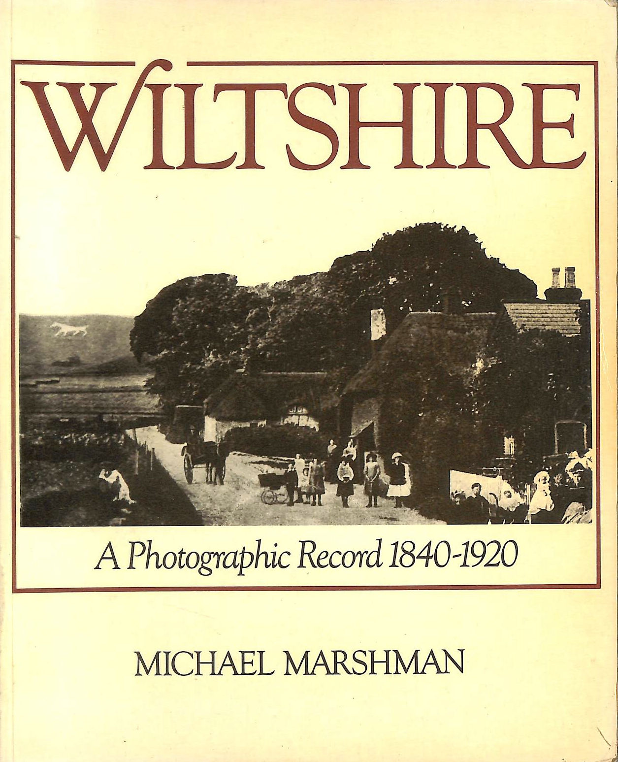 Image for Wiltshire: A Photographic Record, 1840-1920