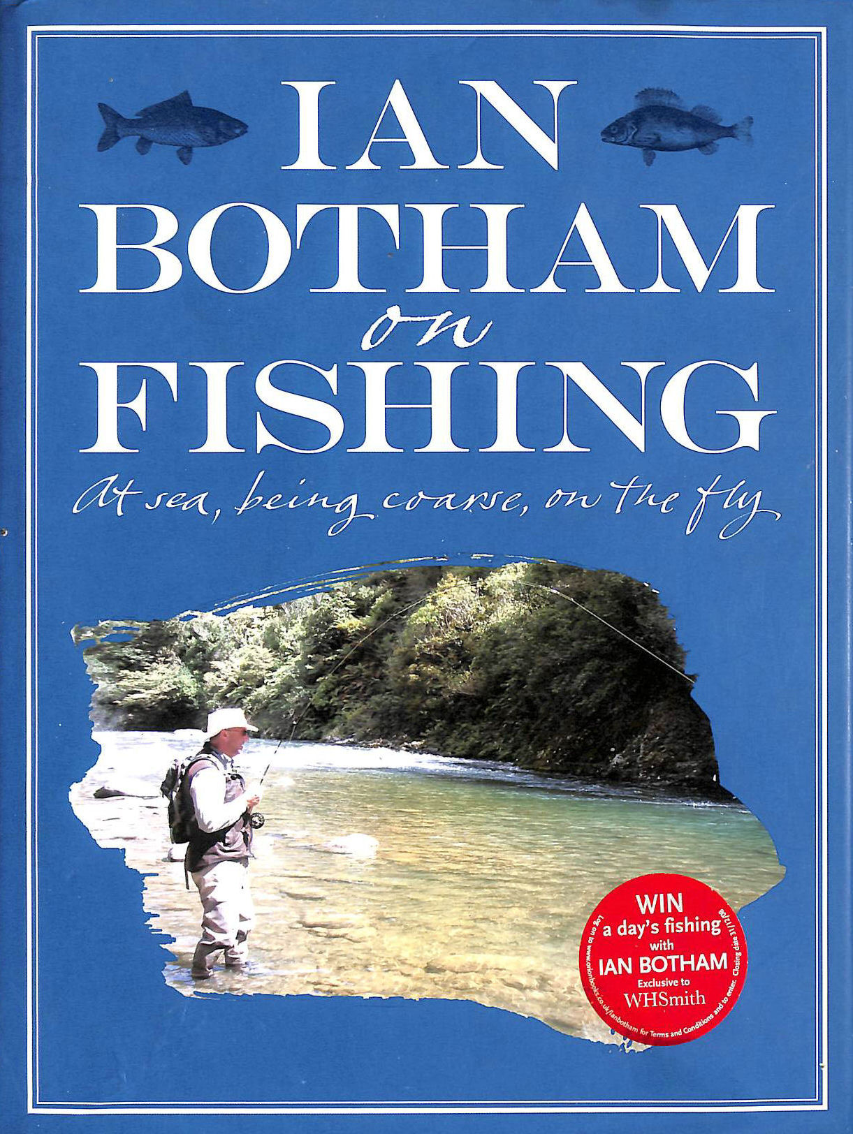 Image for Botham On Fishing: At Sea, Being Coarse, On The Fly