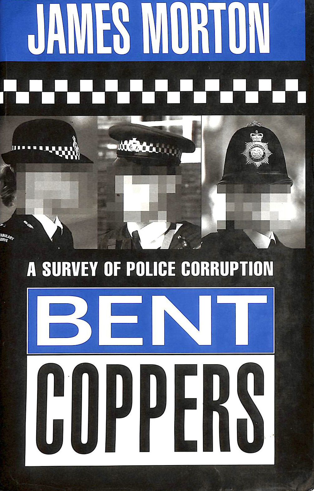 Image for Bent Coppers: Survey of Police Corruption