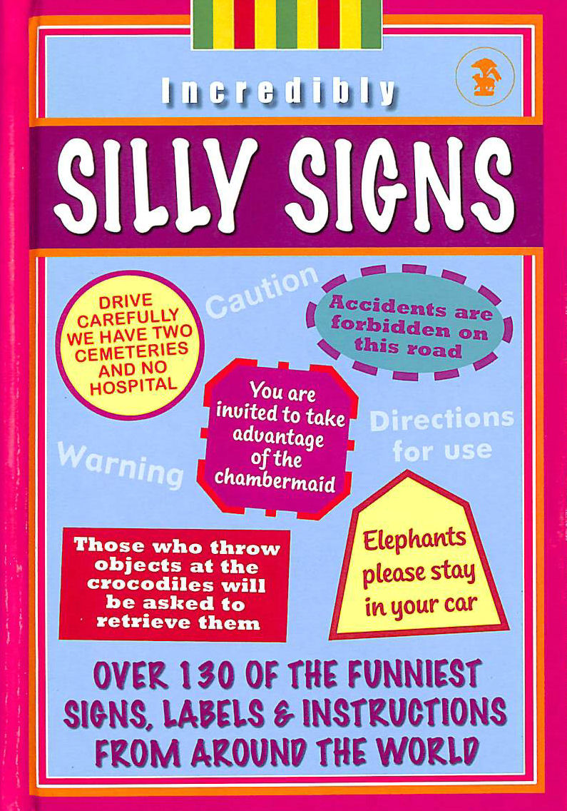 Image for Incredibly Silly Signs