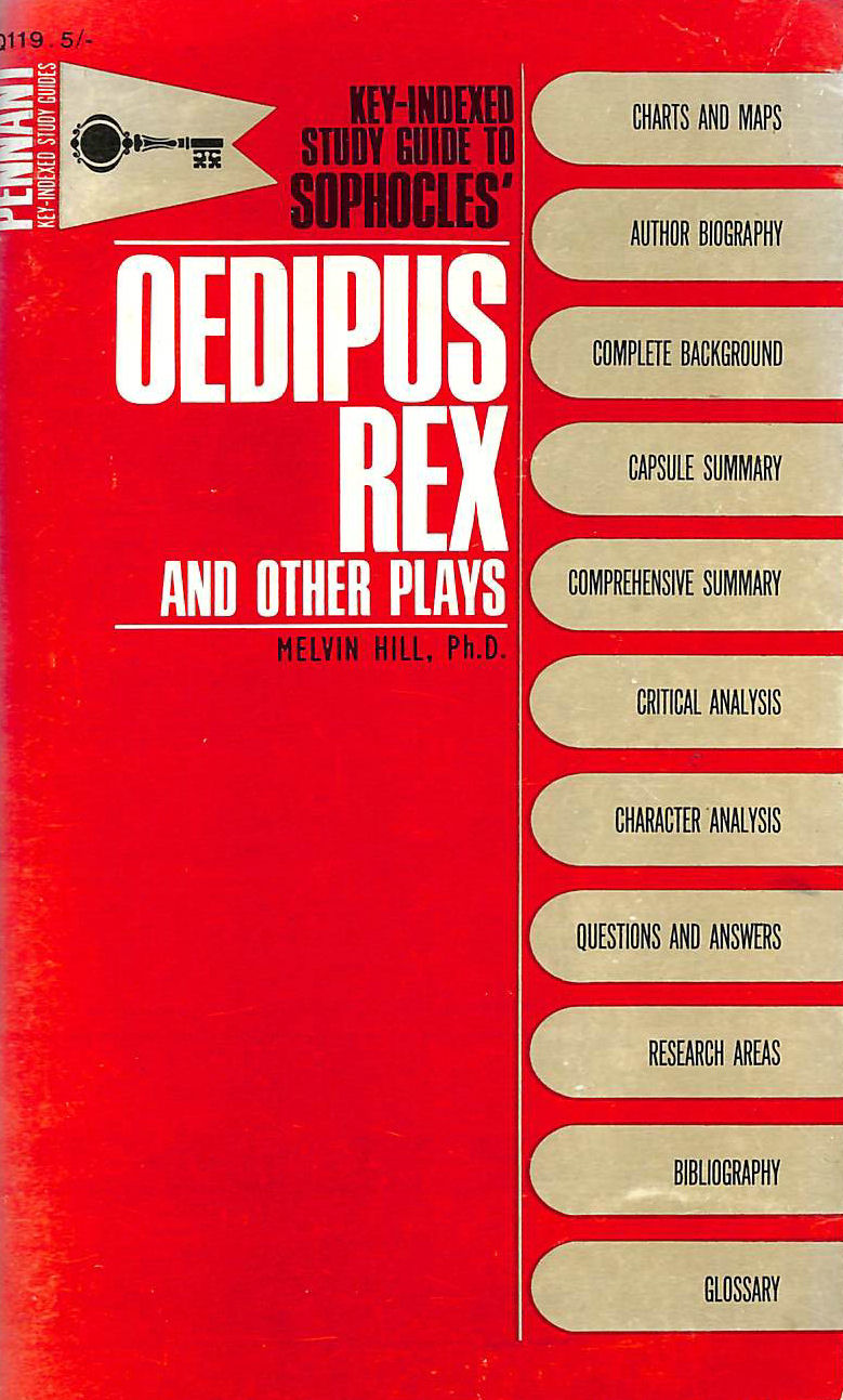 MELVIN HILL - Study guide to Oedipus Rex and other plays