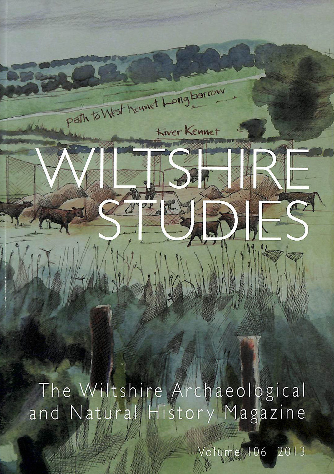 Image for Wiltshire Studies: The Wiltshire Archaeological and Natural History Magazine Volume 106 2013