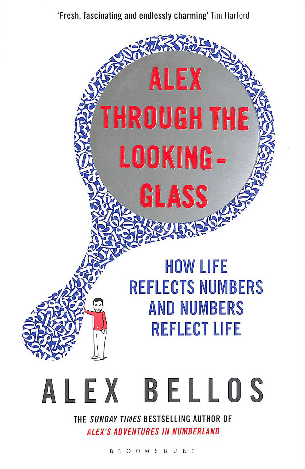 Image for Alex Through the Looking-Glass: How Life Reflects Numbers and Numbers Reflect Life