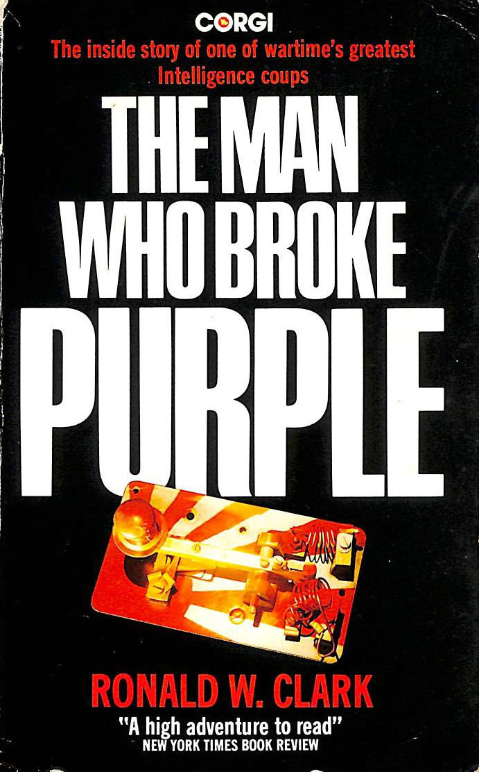 Image for The Man Who Broke Purple: Life of the World's Greatest Cryptologist, William F.Friedman