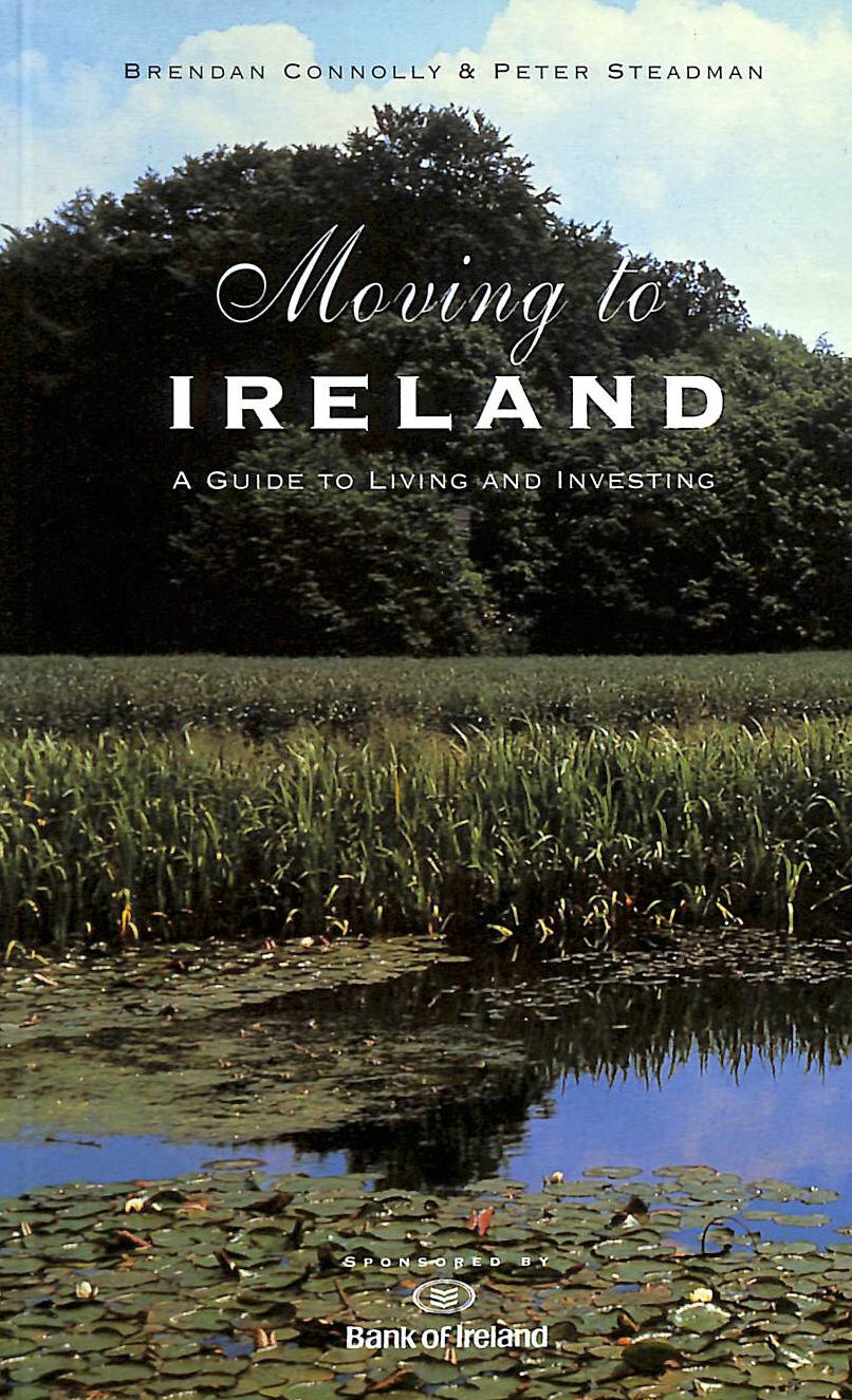 Image for Moving to Ireland: A Guide to Living and Investing
