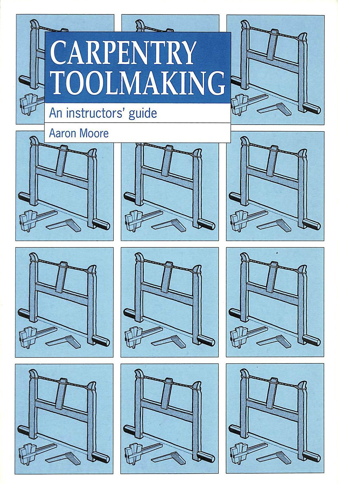 Image for Carpentry Toolmaking: An instructors guide