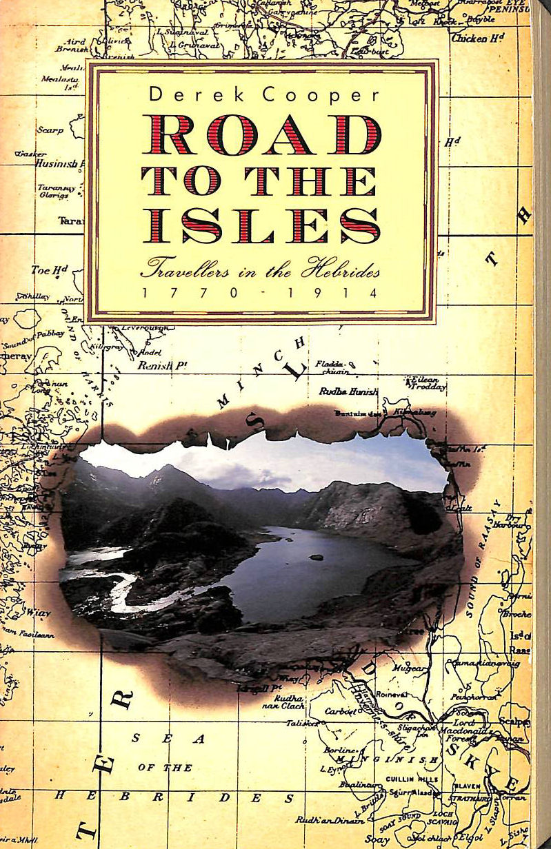 Image for The Road to the Isles: Travellers in the Hebrides, 1770-1914