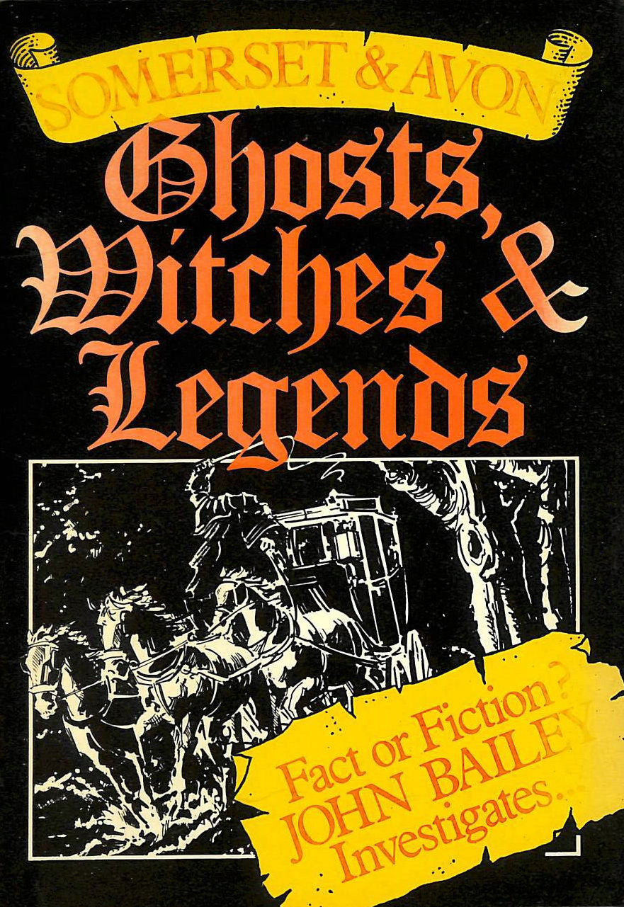 Image for Somerset and Avon : Ghosts, Witches and Legends: Ghosts, Witches and Legends