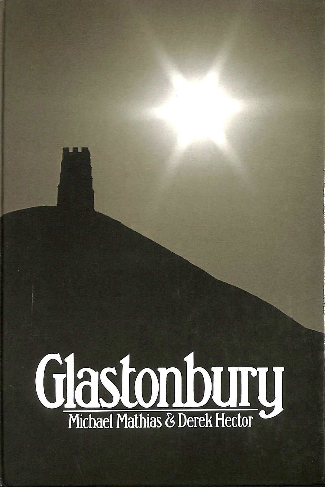 Image for Glastonbury: The Mecca of the West Country