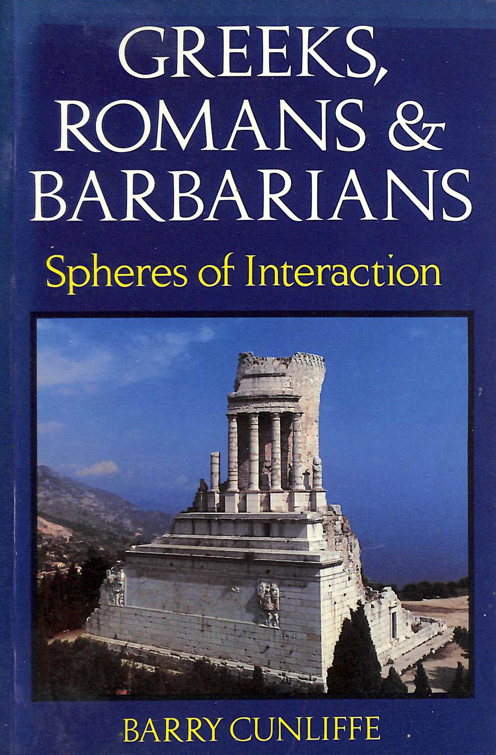 Image for Greeks, Romans and Barbarians: Spheres of Influence