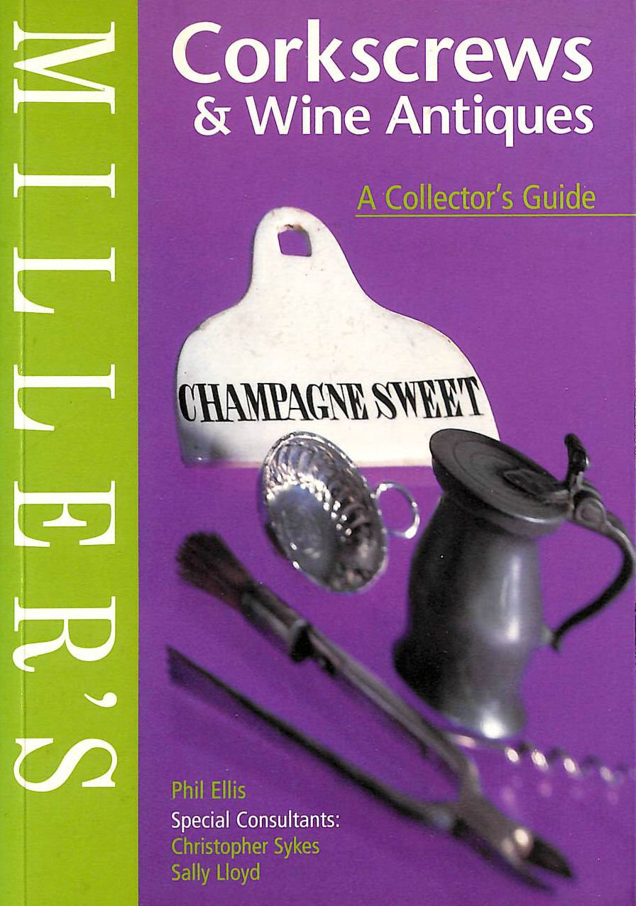 Image for Miller's Corkscrews and Wine Antiques: A Collector's Guide (Miller's collector's guide)