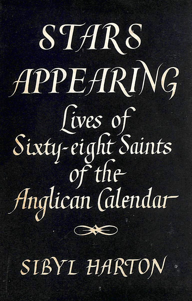 Image for Stars Appearing: Lives of sixty-eight saints of the Anglican calendar