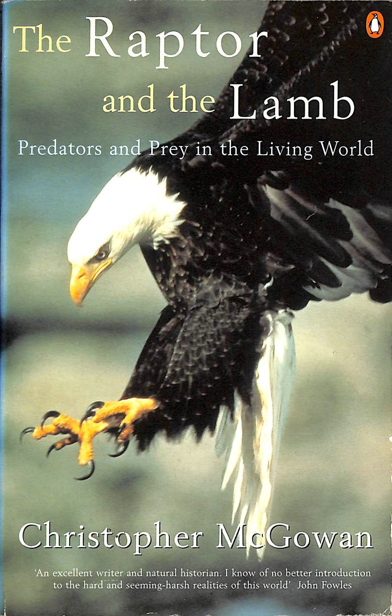 Image for The Raptor And the Lamb: Predators And Prey in the Living World (Allen Lane Science S.)