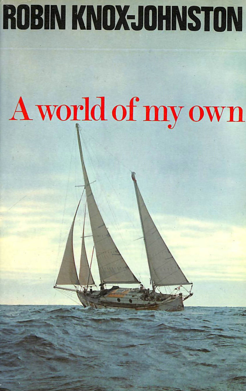 Image for A World of My Own (The single-handed, non-stop circumnavigation of the world in Suhaili)