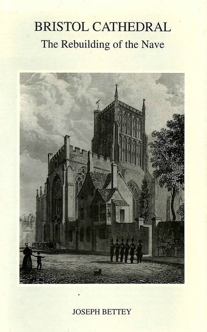 Image for Bristol Cathedral: The Rebuilding of the Nave (Bristol Branch of Historical Association Local History Pamphlets)