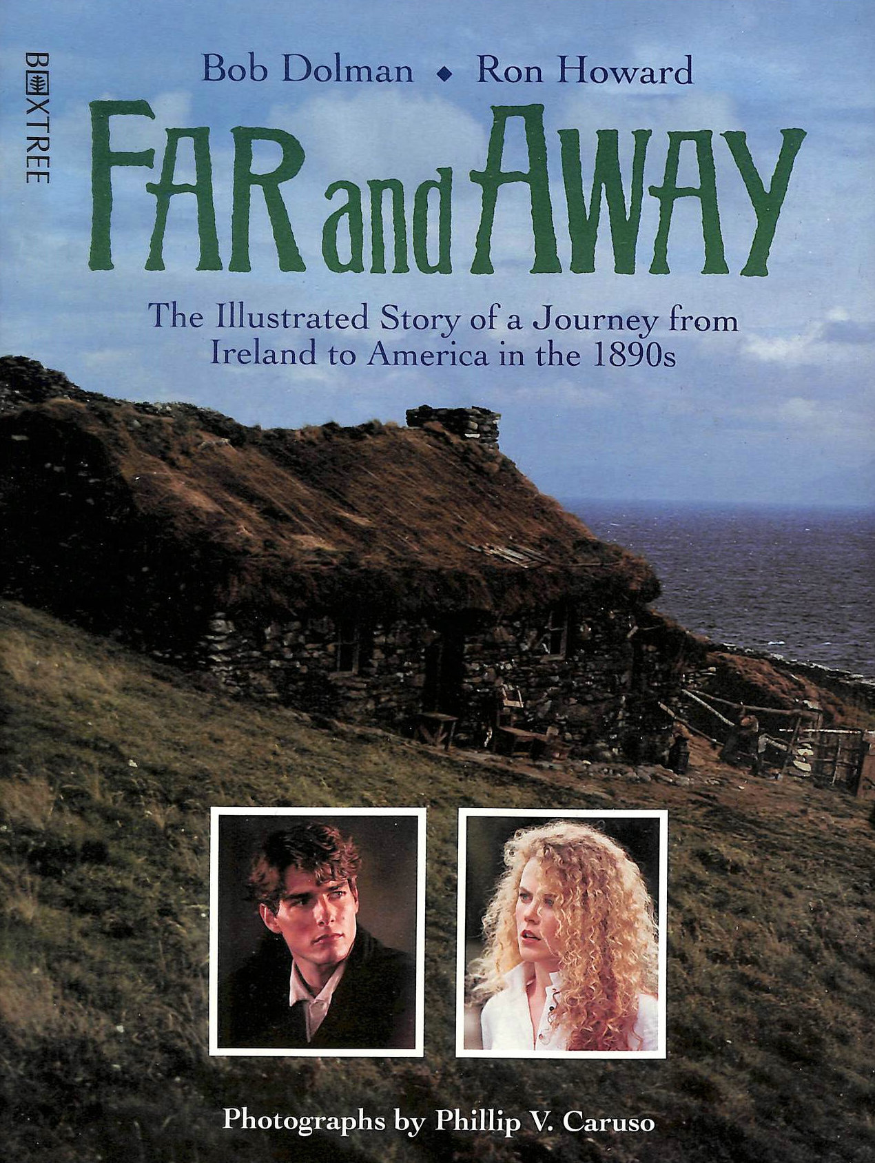 Image for The Making of Far and Away: The Illustrated Story of a Journey from Ireland to America in the 1890's