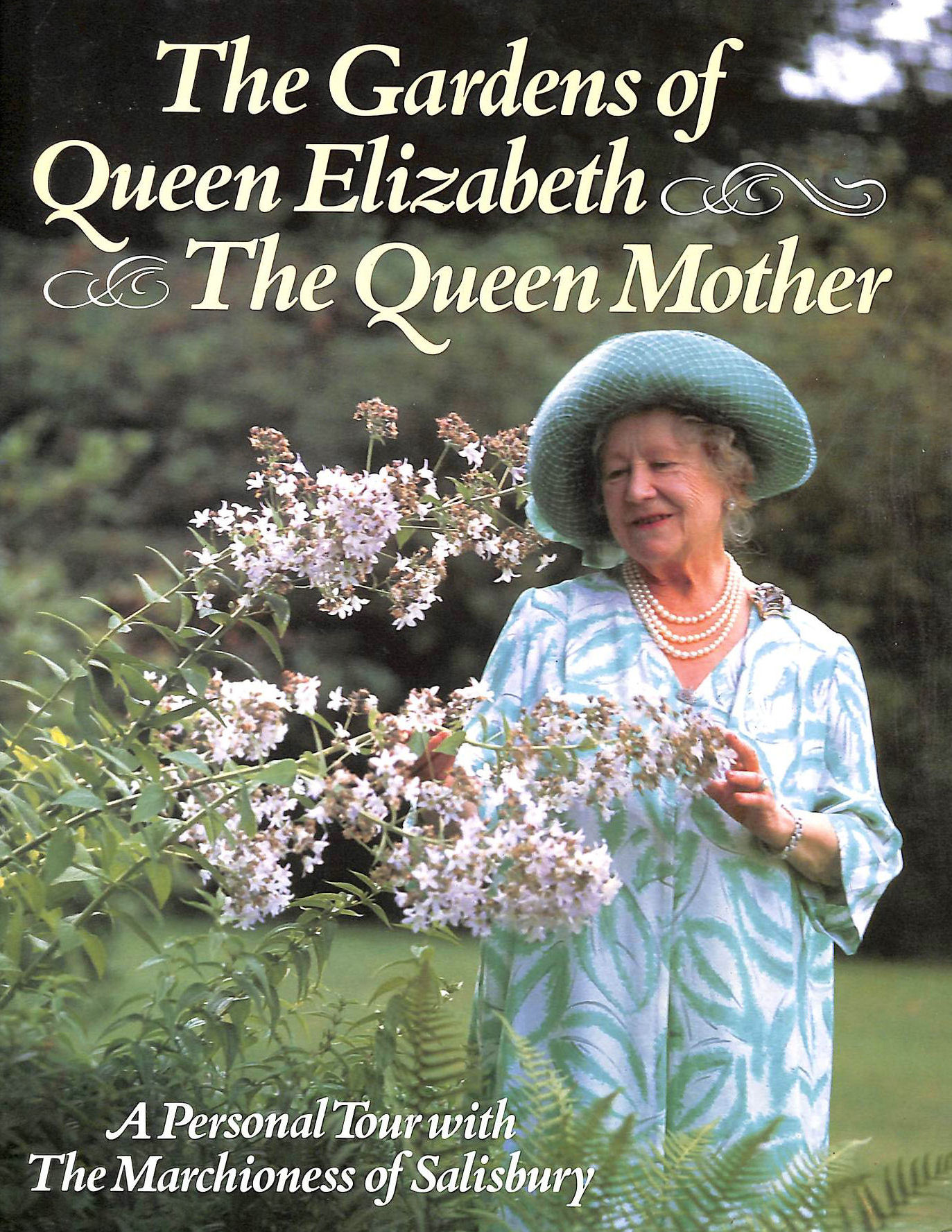 Image for The Gardens of Queen Elizabeth the Queen Mother: A Personal Tour with the Marchioness of Salisbury