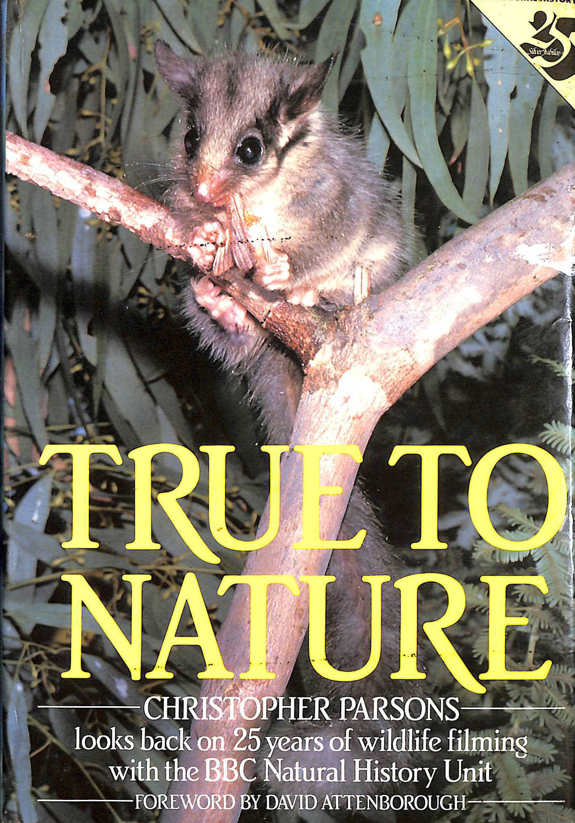 Image for True to Nature: Christopher Parsons looks back on 25 years of wildlife filming with the BBC Natural History Unit